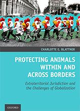 Protecting animals within and across borders. Extraterritorial Jurisdiction and the Challenges of Globalization